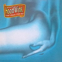 Hoodwink - Trip From The Hip