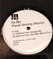 M-flo - Been So Long (Zed Bias Remix) / Planet Shining (Toshihiko Mori Garage Mix)
