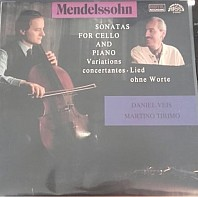 Felix Mendelssohn Bartholdy - Sonatas for Cello and Piano