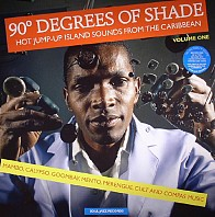 90 Degrees Of Shade: Hot Jump Up Island Sounds From The Caribbean (Volume 1)