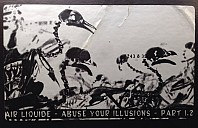 Air Liquide - Abuse Your Illusions - Part 1.2