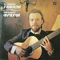 Alexander Frauchi - Plays Guitar Transcriptions