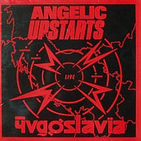 Angelic Upstarts - Live In Yugoslavia