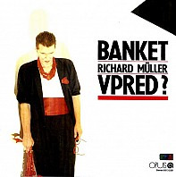 Banket, Richard Müller - Vpred?
