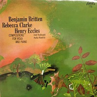 Benjamin Britten / Rebecca Clarke / Henry Eccles - Compositions For Viola And Piano