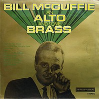 Bill McGuffie - Bill McGuffie An Alto And Some Brass