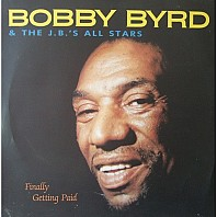 Bobby Byrd & The J.B.'s All Stars - Finally Getting Paid