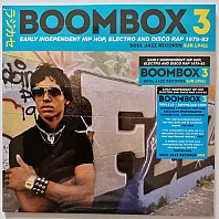 Boombox 3 (Early Independent Hip Hop, Electro And Disco Rap 1979-83)