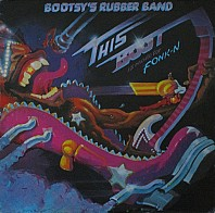 Bootsy's Rubber Band - This Boot Is Made For Fonk-n