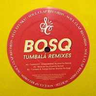 Bosq - Tumbalá (Remixes)
