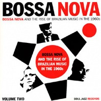 Various - Bossa Nova - Bossa Nova And The Rise Of Brazilian Music In The 1960s - Volume Two