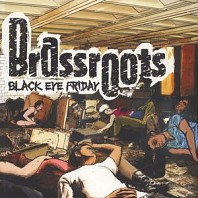 Brassroots - Black Eye Friday