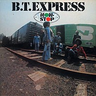 B.T. Express ‎ - Non-Stop