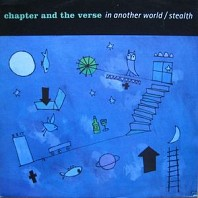 Chapter And The Verse - In Another World / Stealth