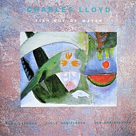 Charles Lloyd Quartet - Fish Out Of Water