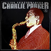 Charlie Parker - Live Performances
