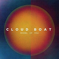 Cloud Boat ‎ - Model Of You