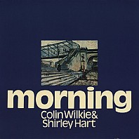 Colin Wilkie & Shirley Hart - Morning
