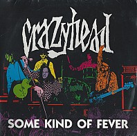 Crazyhead - Some Kind Of Fever