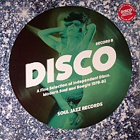 Various Artists - Disco (A Fine Selection Of Independent Disco, Modern Soul & Boogie 1978-82) (Record B)