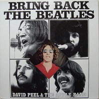 David Peel & The Apple Band - Bring Back The Beatles