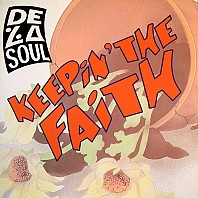 De La Soul - Keeping The Faith