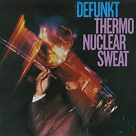 Defunkt - Thermonuclear Sweat
