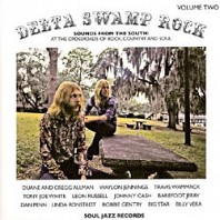 Delta Swamp Rock Volume Two (Sounds From The South: At The Crossroads Of Rock, Country And Soul)