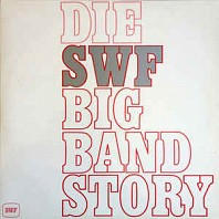 Die SWF Big Band Story