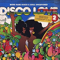 Disco Love 2: More Rare Disco & Soul Uncovered