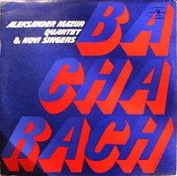 Aleksander Mazur Quartet and Novi Singers - Bacharach