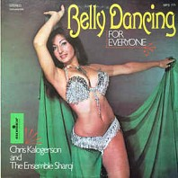 Chris Kalogerson & The Ensemble Sarqi - Belly Dancing For Everyone