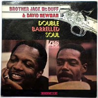 Brother Jack McDuff & David Newman - Double Barrelled Soul