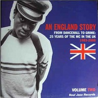 An England Story (From Dancehall To Grime: 25 Years Of The MC In The UK 1983-2008) (Volume Two)