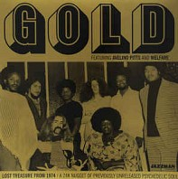 Gold Featuring Avelino Pitts And Welfare - Lost Treasure From 1974: A 24K Nugget Of Previously Unreleased Psychedelic Soul