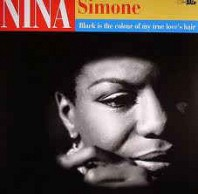 Nina Simone - Black Is The Colour Of My True Love's Hair