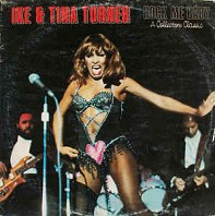 Ike & Tina Turner - Rock Me Baby - A Collectors Classic