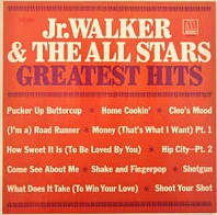 Jr. Walker & The All Stars - Greatest Hits