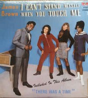 James Brown And The Famous Flames - I Can't Stand Myself When You Touch Me