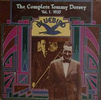 Tommy Dorsey - The Complete Tommy Dorsey Vol. 1 / 1935