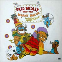 Fred Wesley And The Horny Horns - A Blow For Me, A Toot To You
