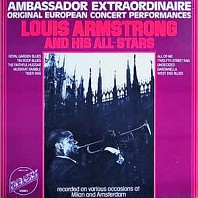 Louis Armstrong And His All-Stars - Ambassador Extraordinaire - Original European Concert Performances