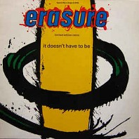 Erasure - It Doesn't Have To Be (Limited Edition Remix)