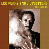 Lee Perry & The Upsetters - Rude Walking