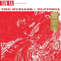 Sun Ra And His Myth-Science Arkestra - The Nubians Of Plutonia