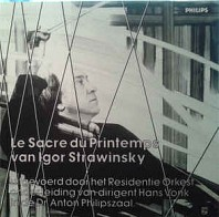 Igor Stravinsky Played By Residentie Orkest Conducted By Hans Vonk - Le Sacre Du Printemps