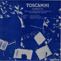 Arturo Toscanini, The Hague Philharmonic Orchestra - Toscanini Conducts The Hague Philharmonic Orchestra