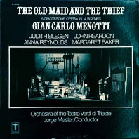 Gian Carlo Menotti - The Old Maid And The Thief (A Grotesque Opera In 14 Scenes)