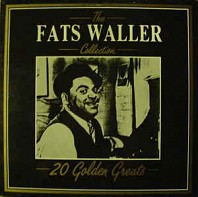 Fats Waller - The Fats Waller Collection - 20 Golden Greats