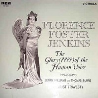 Florence Foster Jenkins / Jenny Williams And Thomas Burns - The Glory (????) Of The Human Voice
